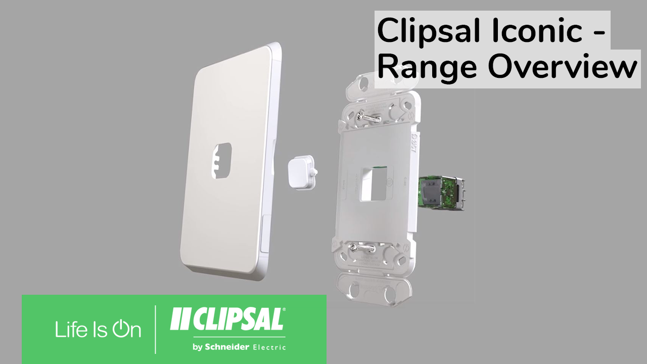 Clipsal Iconic - Range Overview Video Thumbnail